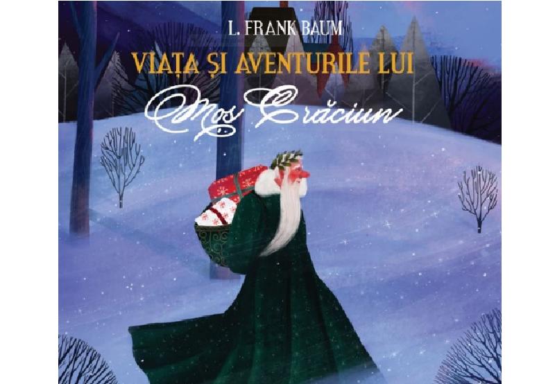 Viata si aventurile lui Mos Craciun – L. Frank Baum