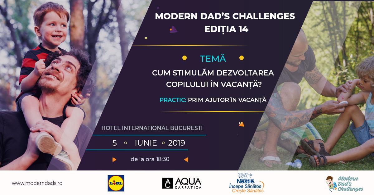 """Modern Dad's Challenges 14 -""""Cum stimulăm dezvoltarea copilului în vacanță?"""""""